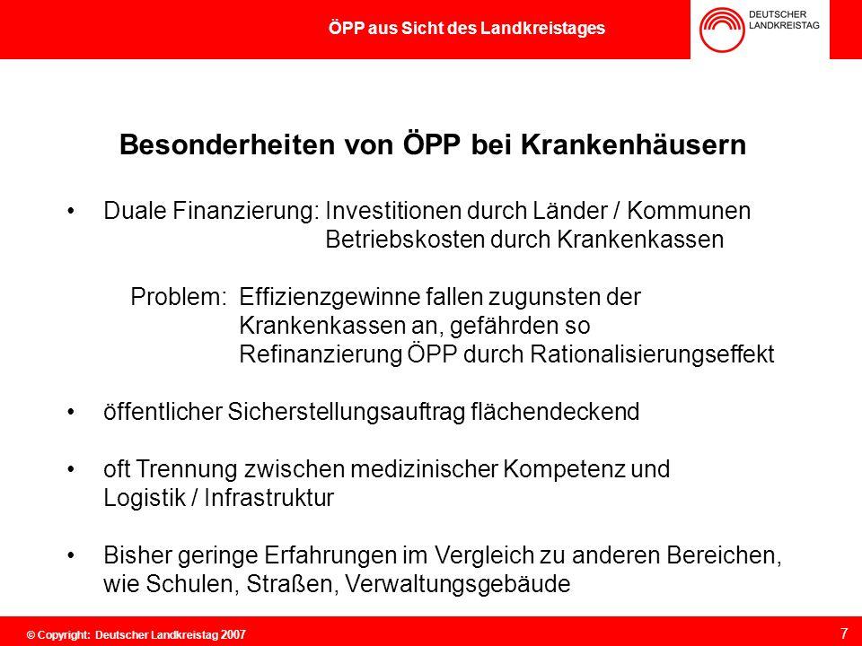 Besonderheiten von ÖPP bei Krankenhäusern Duale Finanzierung: Investitionen durch Länder / Kommunen Betriebskosten durch Krankenkassen Problem:Effizie