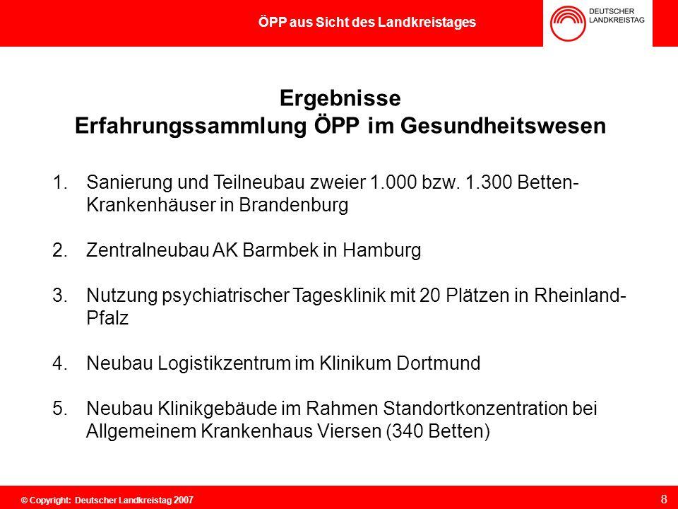 Ergebnisse Erfahrungssammlung ÖPP im Gesundheitswesen 1.Sanierung und Teilneubau zweier 1.000 bzw. 1.300 Betten- Krankenhäuser in Brandenburg 2.Zentra