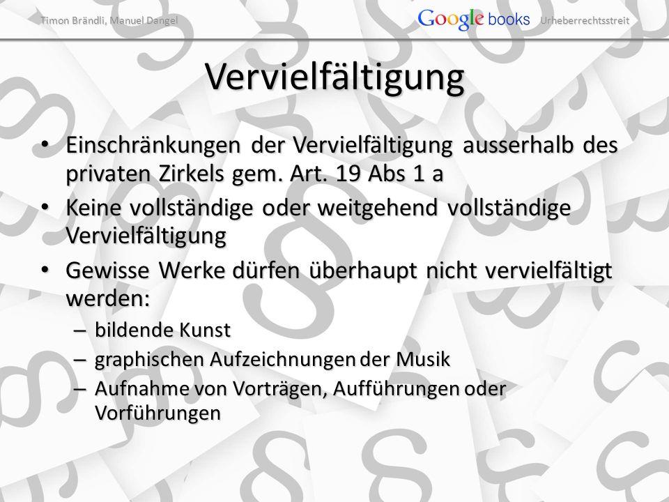 Timon Brändli, Manuel Dangel Urheberrechtsstreit Vervielfältigung Einschränkungen der Vervielfältigung ausserhalb des privaten Zirkels gem. Art. 19 Ab
