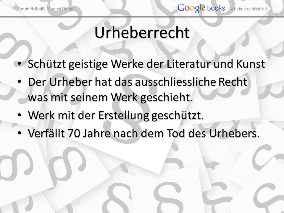 Timon Brändli, Manuel Dangel Urheberrechtsstreit Google Books Volltext Suchmaschine Volltext Suchmaschine Zeigt urheberrechtlich nicht geschützte Werke ganz.