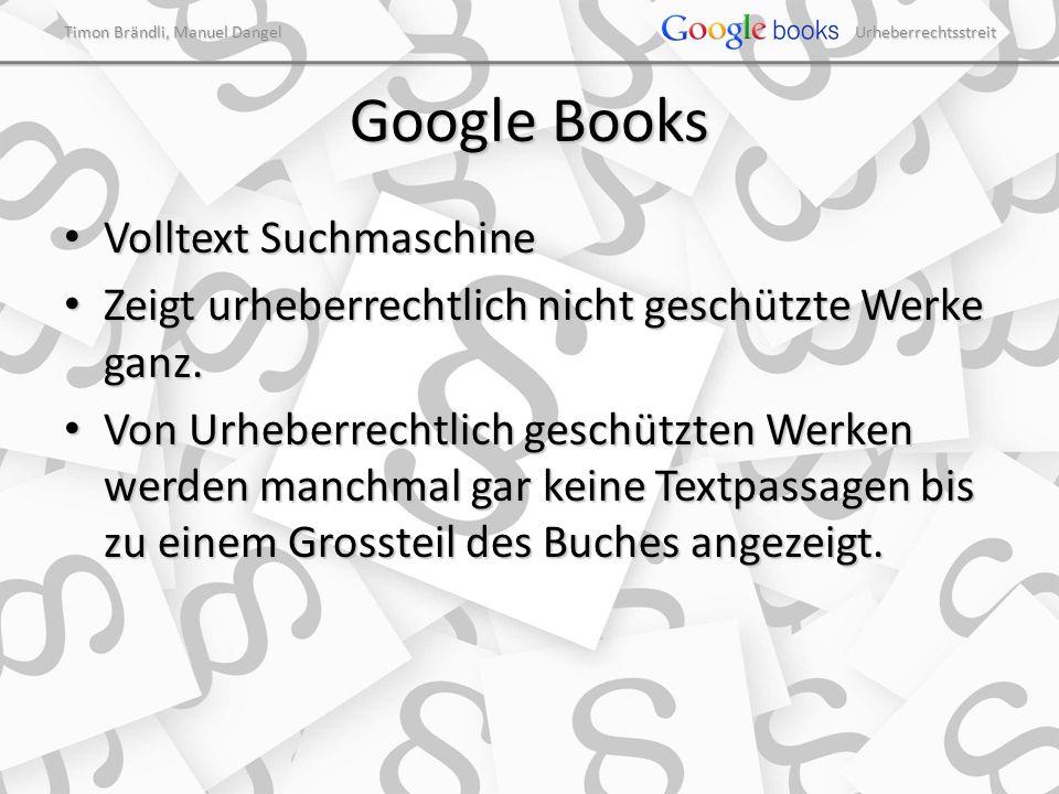 Timon Brändli, Manuel Dangel Urheberrechtsstreit Google Books Volltext Suchmaschine Volltext Suchmaschine Zeigt urheberrechtlich nicht geschützte Werk