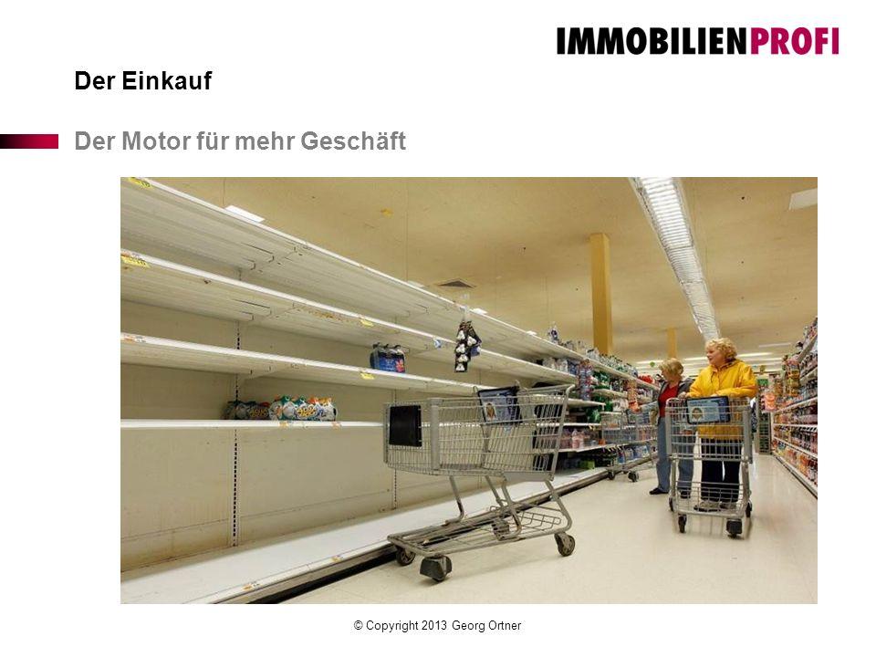 © Copyright 2013 Georg Ortner Der Einkauf Der Motor für mehr Geschäft