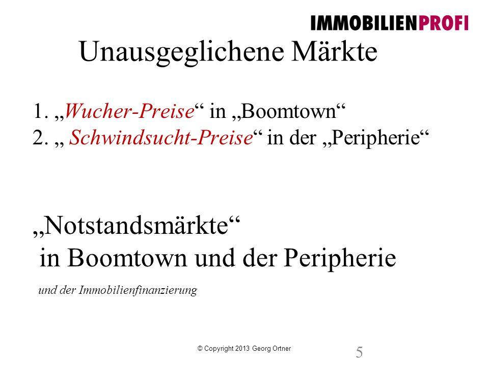 © Copyright 2013 Georg Ortner 1. Wucher-Preise in Boomtown 2. Schwindsucht-Preise in der Peripherie Notstandsmärkte in Boomtown und der Peripherie und