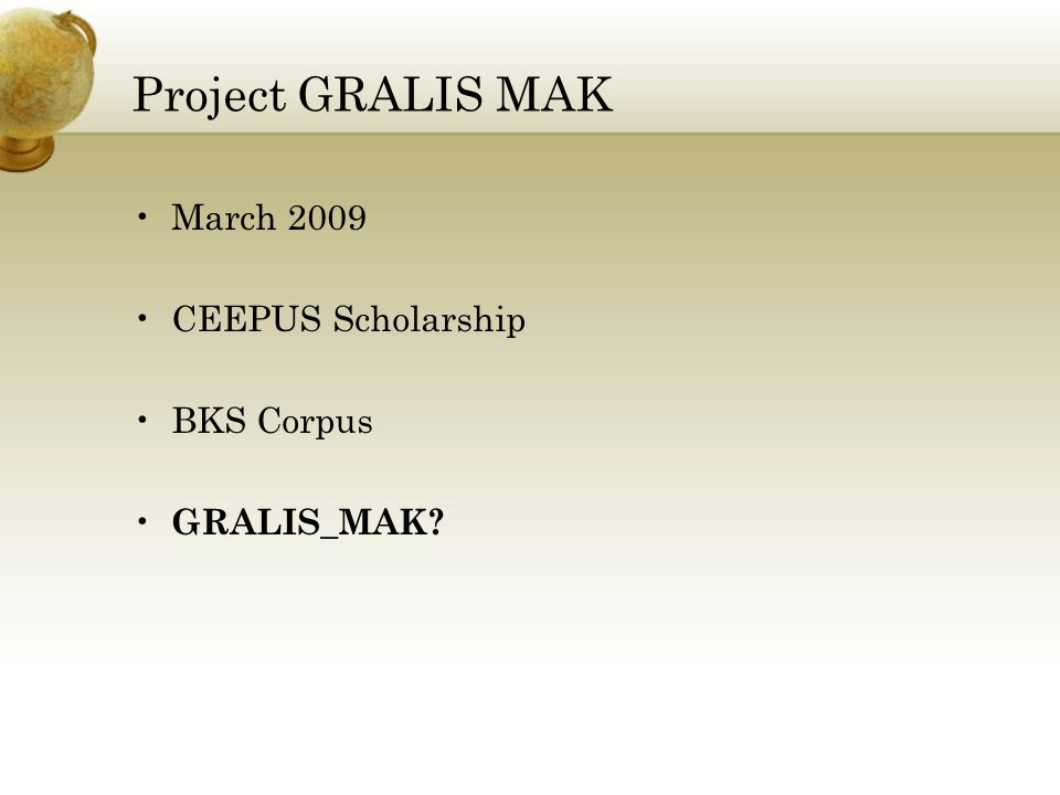 Project GRALIS MAK March 2009 CEEPUS Scholarship BKS Corpus GRALIS_MAK
