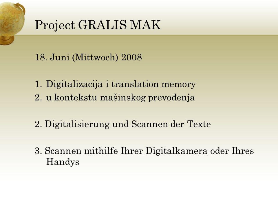 Project GRALIS MAK December 2008 Presentation of GRALIS Signing the contract ( until 2010) CEEPUS Scholarship Ministry of Culture 50 % EU fonts (BKS Localisation_Translation)