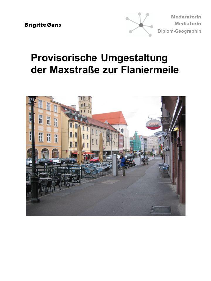 Moderatorin Mediatorin Diplom-Geographin Brigitte Gans Provisorische Umgestaltung der Maxstraße zur Flaniermeile