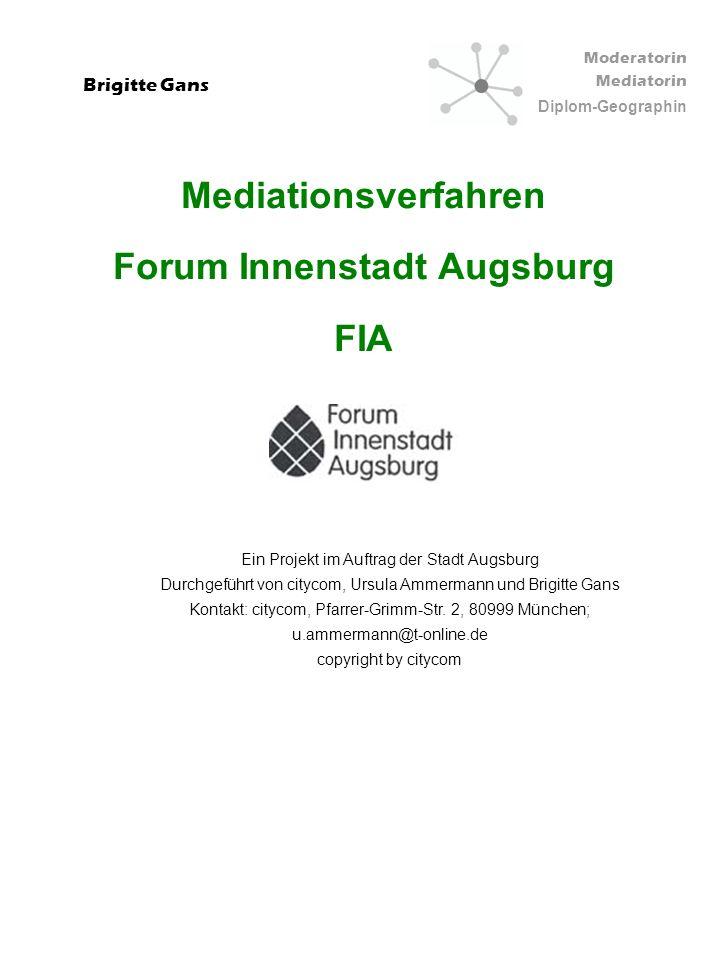 Moderatorin Mediatorin Diplom-Geographin Brigitte Gans Mediationsverfahren Forum Innenstadt Augsburg FIA Ein Projekt im Auftrag der Stadt Augsburg Dur