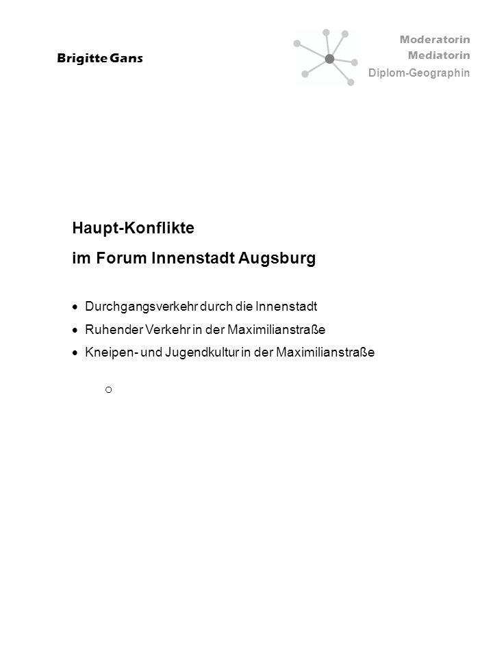 Moderatorin Mediatorin Diplom-Geographin Brigitte Gans Haupt-Konflikte im Forum Innenstadt Augsburg Durchgangsverkehr durch die Innenstadt Ruhender Ve