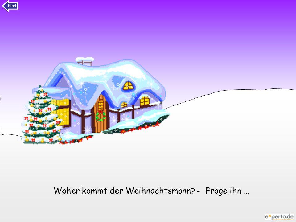 Woher kommt der Weihnachtsmann? - Frage ihn … Start