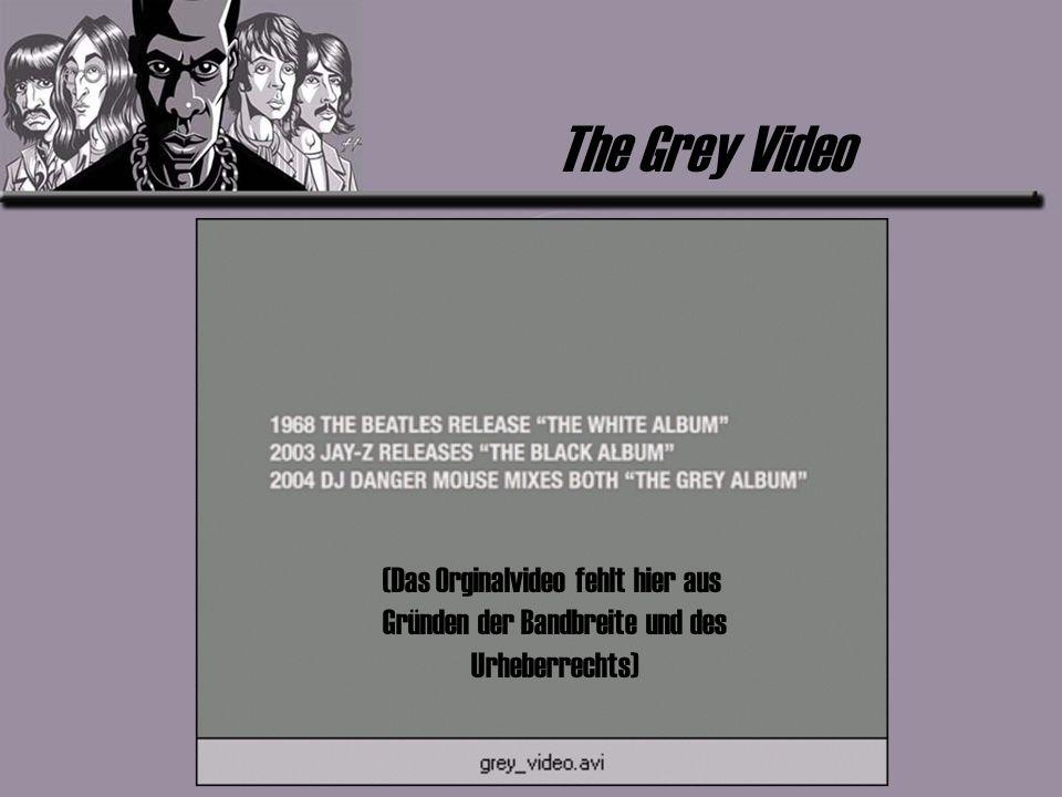The Grey Video (Das Orginalvideo fehlt hier aus Gründen der Bandbreite und des Urheberrechts)