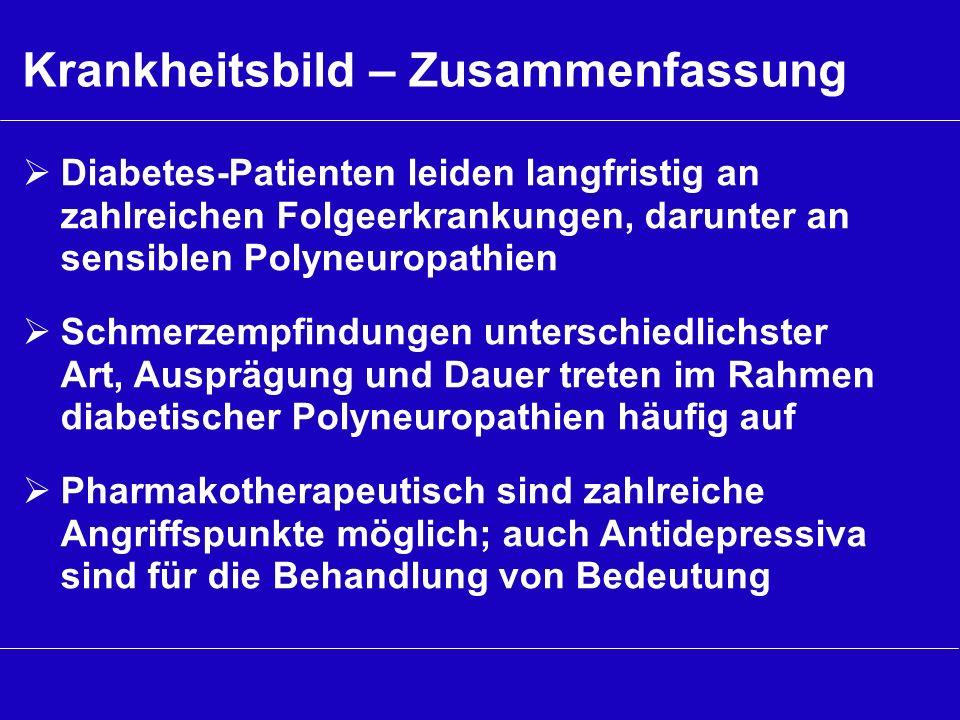 Krankheitsbild – Zusammenfassung Diabetes-Patienten leiden langfristig an zahlreichen Folgeerkrankungen, darunter an sensiblen Polyneuropathien Schmer