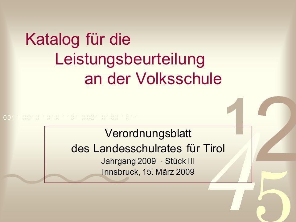 Katalog für die Leistungsbeurteilung an der Volksschule Verordnungsblatt des Landesschulrates für Tirol Jahrgang 2009 · Stück III Innsbruck, 15. März