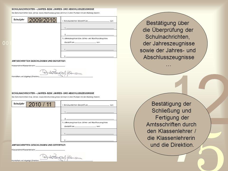 2009/2010 2010 / 11 Bestätigung über die Überprüfung der Schulnachrichten, der Jahreszeugnisse sowie der Jahres- und Abschlusszeugnisse … Bestätigung