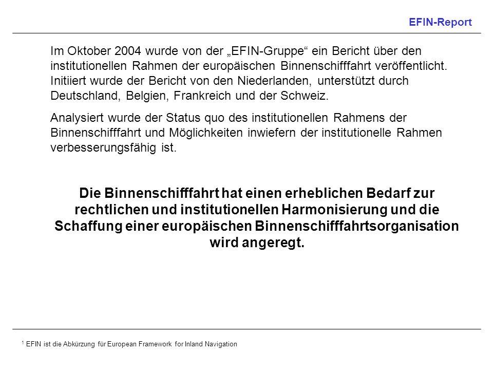 EFIN-Report Im Oktober 2004 wurde von der EFIN-Gruppe ein Bericht über den institutionellen Rahmen der europäischen Binnenschifffahrt veröffentlicht.