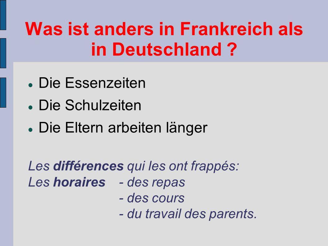 Was ist anders in Frankreich als in Deutschland .