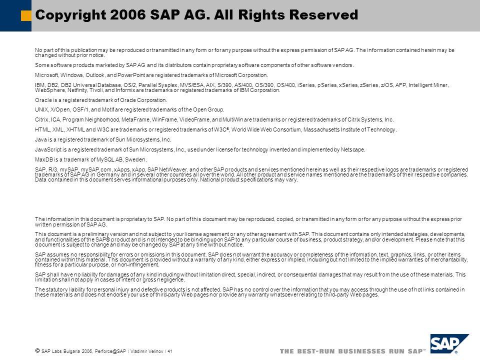 SAP Labs Bulgaria 2006, Perforce@SAP / Vladimir Velinov / 41 Copyright 2006 SAP AG.