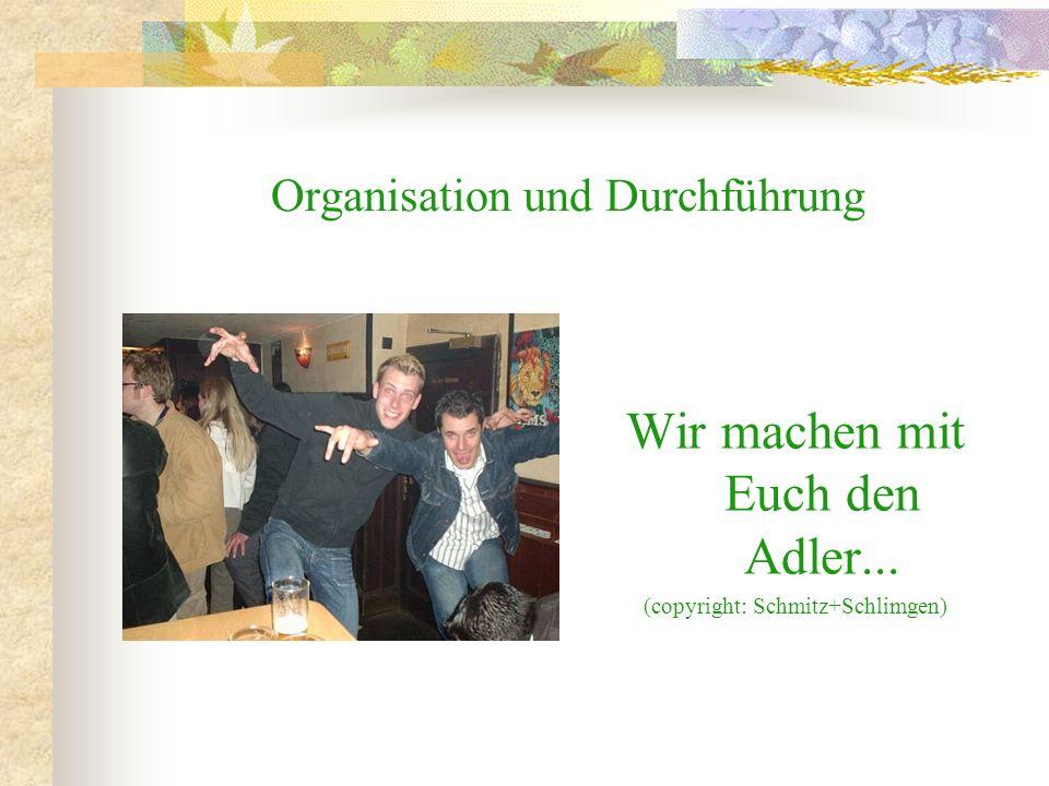 Organisation und Durchführung Wir machen mit Euch den Adler... (copyright: Schmitz+Schlimgen)