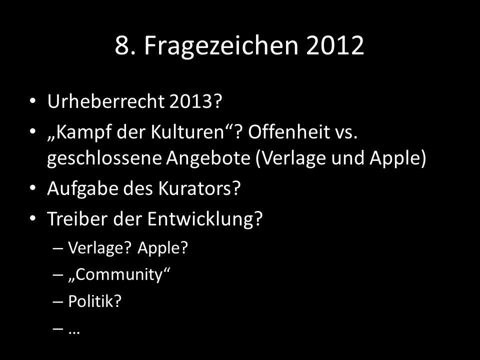 8. Fragezeichen 2012 Urheberrecht 2013. Kampf der Kulturen.