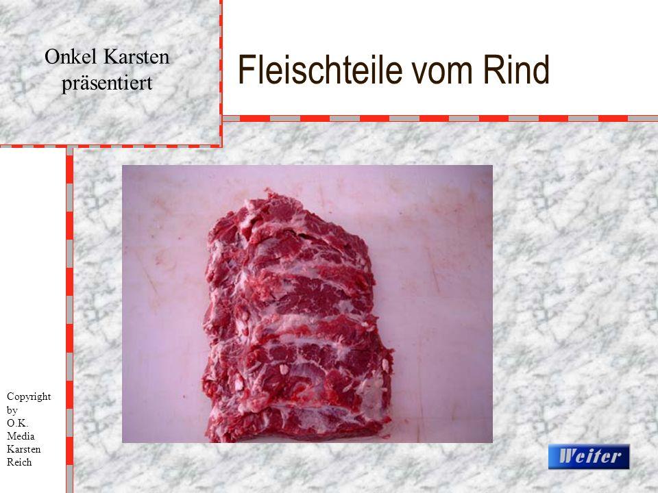 Fleischteile vom Rind Onkel Karsten präsentiert Copyright by O.K. Media Karsten Reich