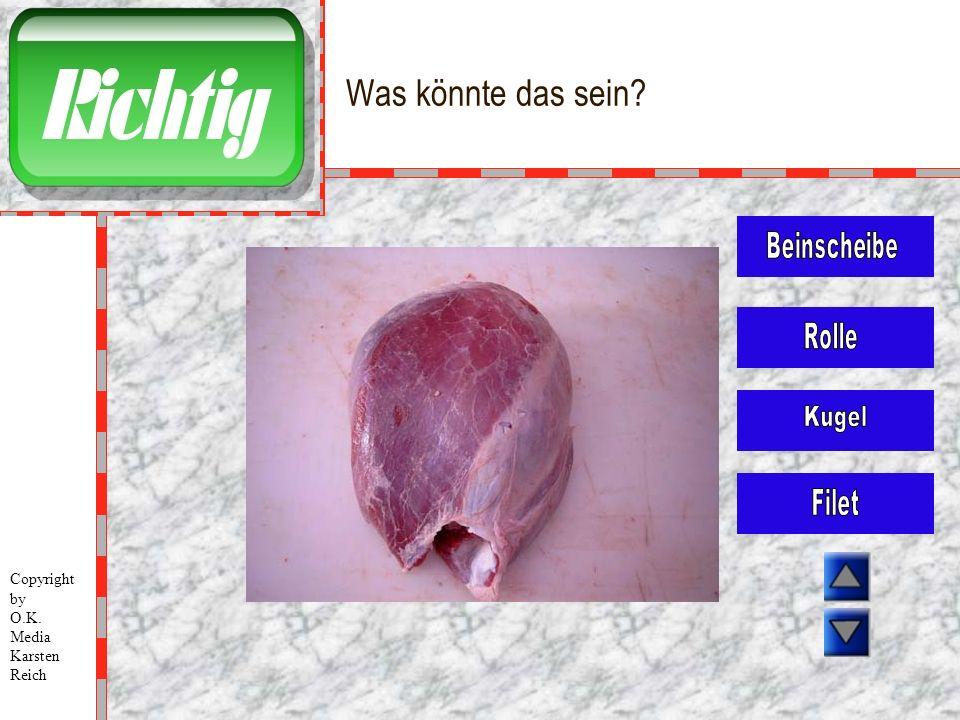 Was könnte das sein? Copyright by O.K. Media Karsten Reich