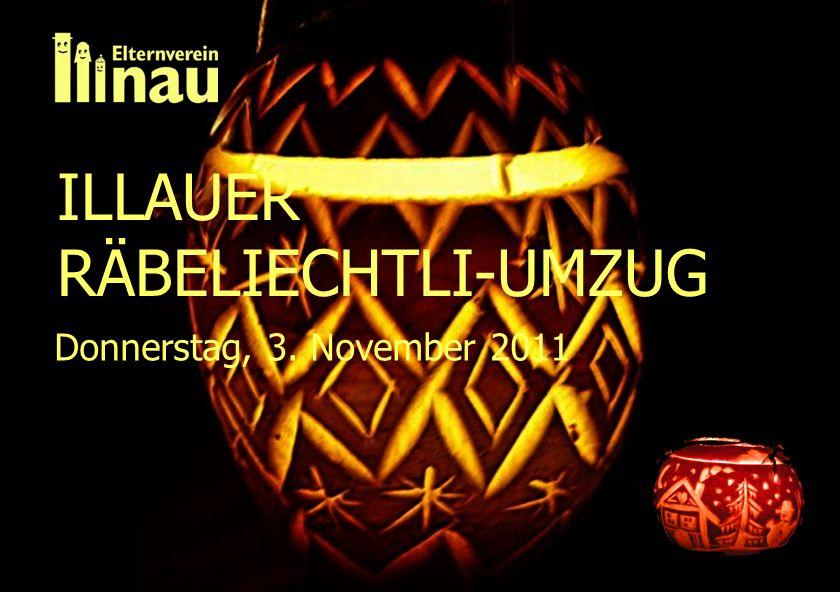 ILLAUER RÄBELIECHTLI-UMZUG Donnerstag, 3. November 2011