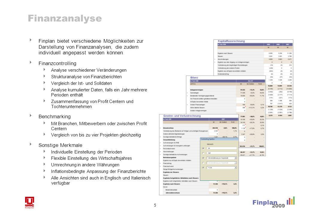 5 Finplan 2009 Finanzanalyse Finplan bietet verschiedene Möglichkeiten zur Darstellung von Finanzanalysen, die zudem individuell angepasst werden könn
