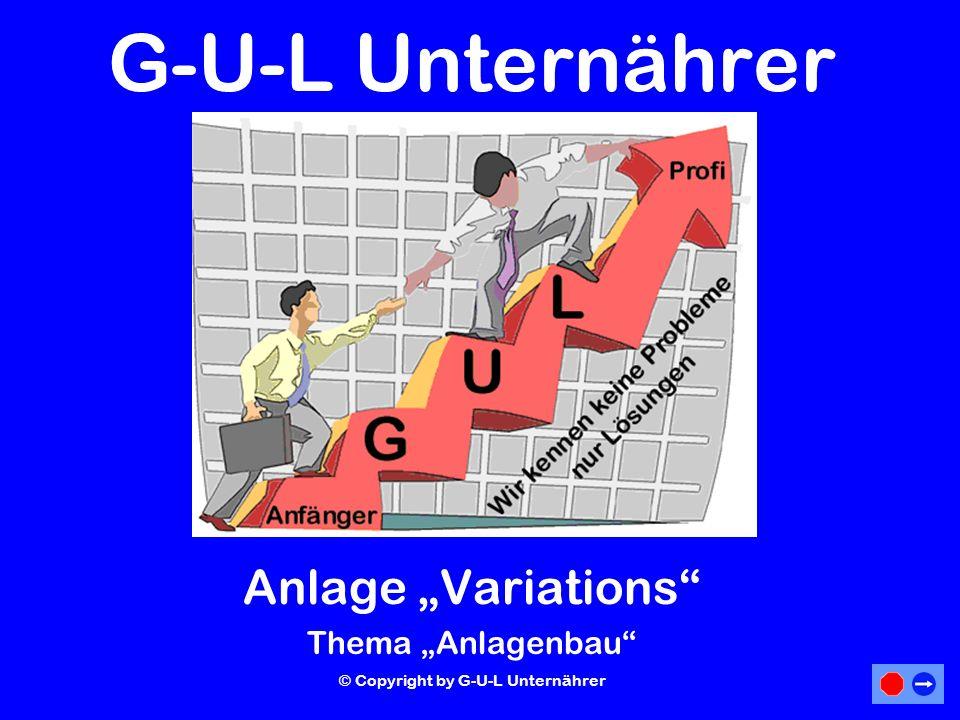G-U-L Unternährer Anlage Variations Thema Anlagenbau © Copyright by G-U-L Unternährer