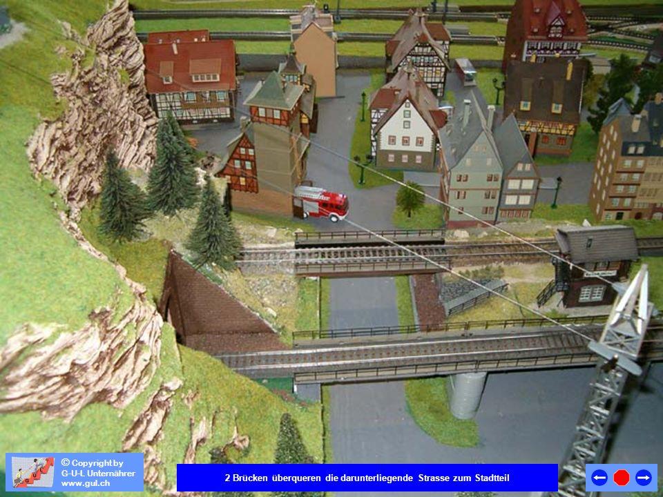 © Copyright by G-U-L Unternährer www.gul.ch 2 Brücken überqueren die darunterliegende Strasse zum Stadtteil