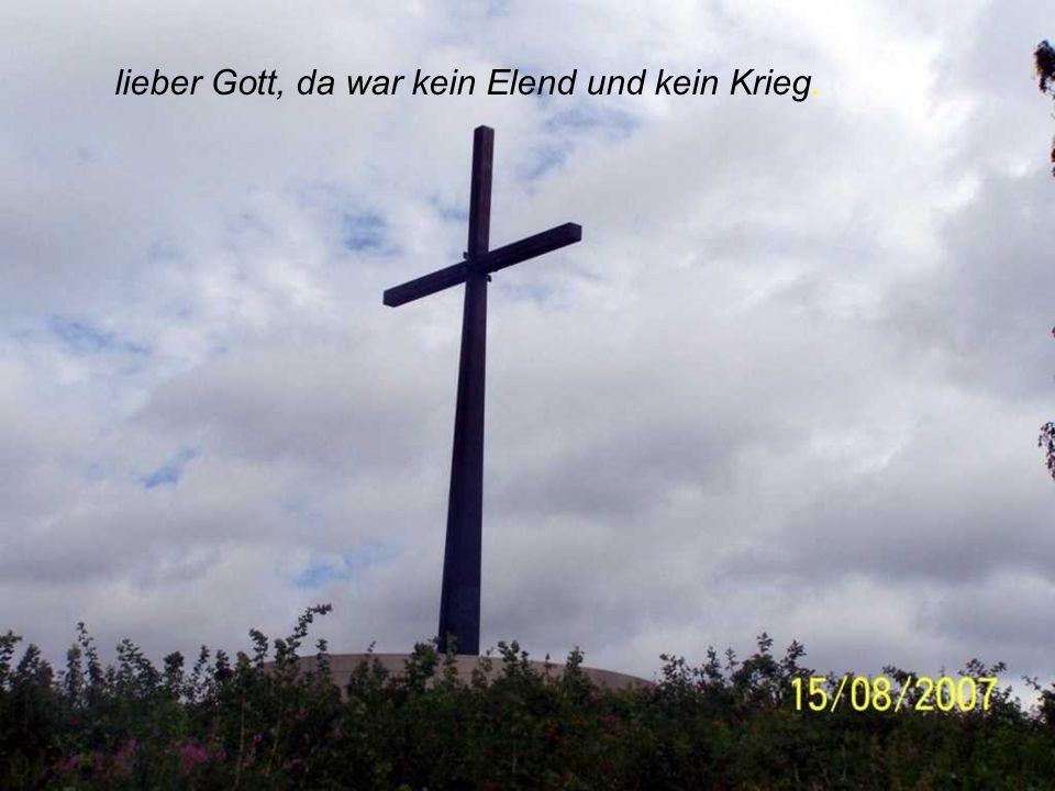 Lieber Gott, ich sah die Welt in meinen Träumen. Musik: Uwe Busse Fotos: Gerd Hahn © copyright Gerd Hahn ( Hase46AC )