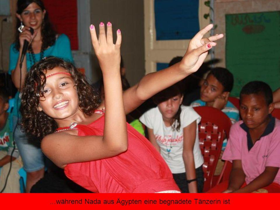 ...während Nada aus Ägypten eine begnadete Tänzerin ist