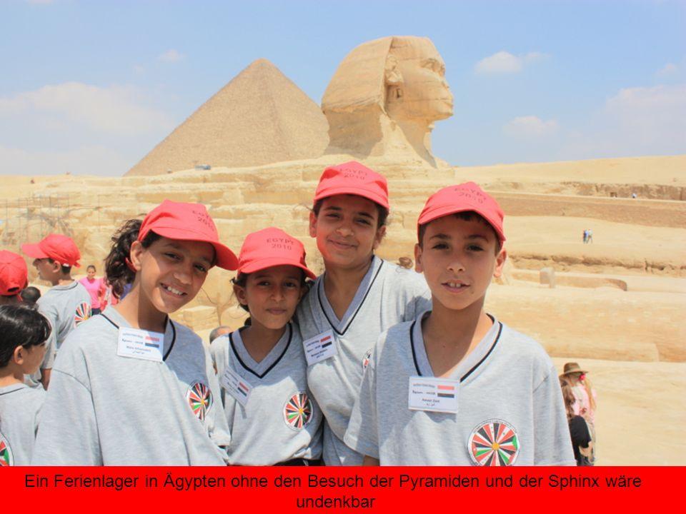 Ein Ferienlager in Ägypten ohne den Besuch der Pyramiden und der Sphinx wäre undenkbar