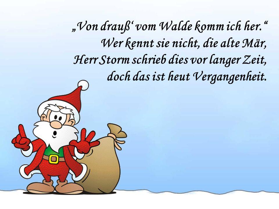 Knecht Ruprecht und der Nikolaus schlafen ihren Rausch dort aus, deshalb gibt es in diesem Jahr kein Fest Sankt Nik laus, das ist klar.