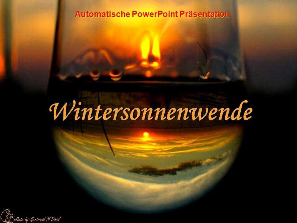 Wintersonnenwende Wintersonnenwende Automatische PowerPoint Präsentation