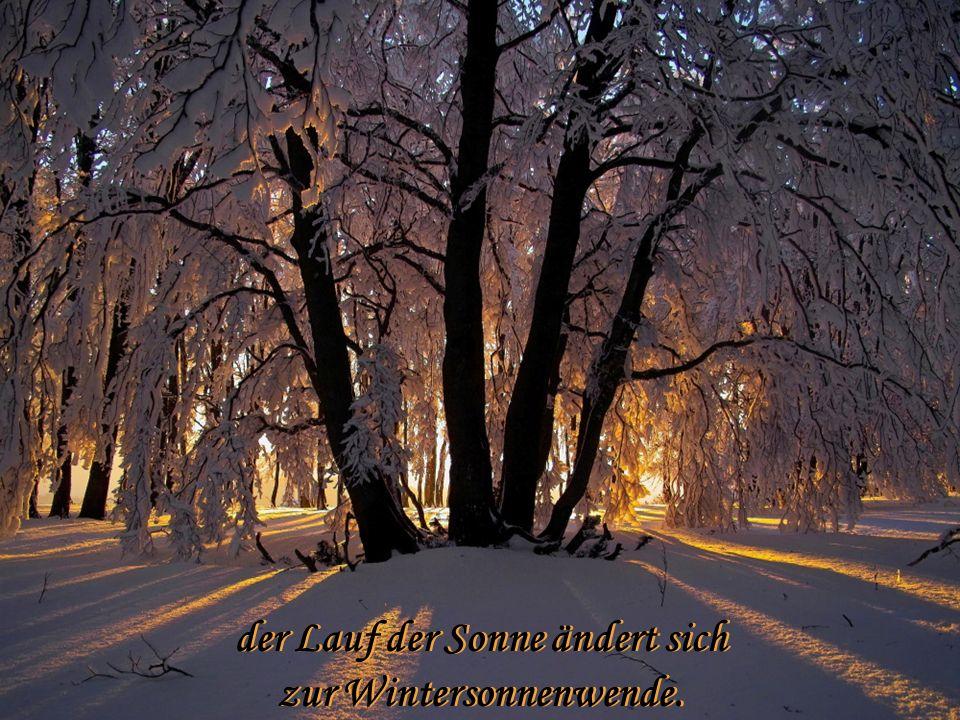 der Lauf der Sonne ändert sich zur Wintersonnenwende.