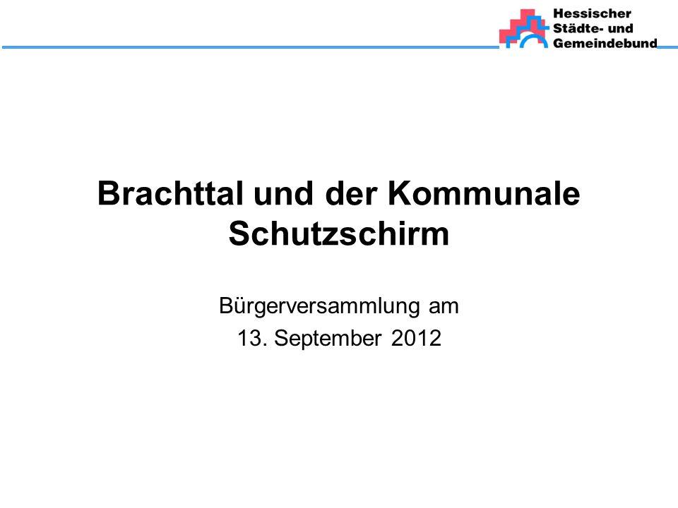 Brachttal und der Kommunale Schutzschirm Bürgerversammlung am 13. September 2012