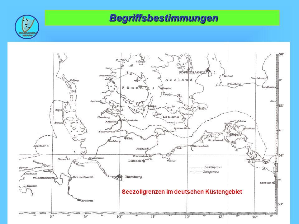 Wolfgang Kösling 4 Seezollgrenzen im deutschen Küstengebiet Begriffsbestimmungen Begriffsbestimmungen