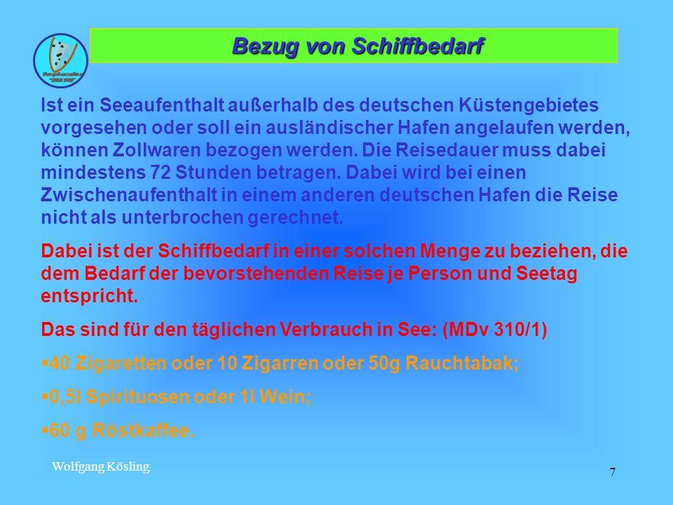 Wolfgang Kösling 7 Bezug von Schiffbedarf Bezug von Schiffbedarf Ist ein Seeaufenthalt außerhalb des deutschen Küstengebietes vorgesehen oder soll ein