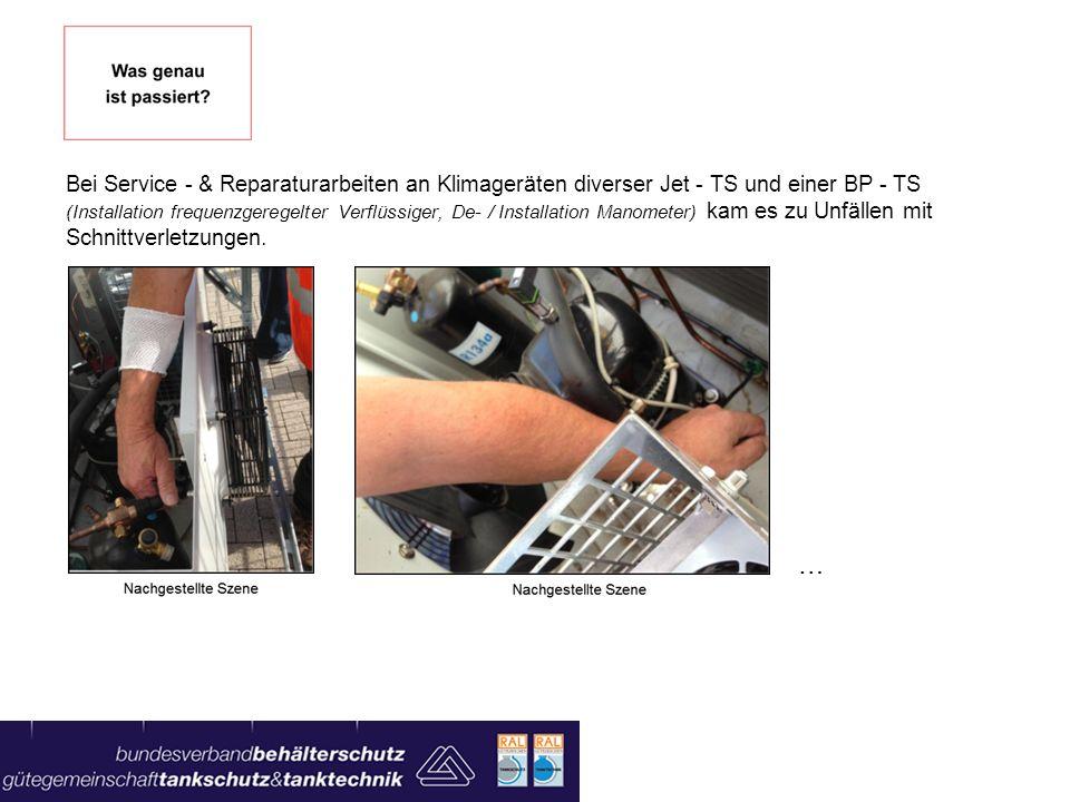 Bei Service - & Reparaturarbeiten an Klimageräten diverser Jet - TS und einer BP - TS (Installation frequenzgeregelter Verflüssiger, De- / Installation Manometer) kam es zu Unfällen mit Schnittverletzungen.