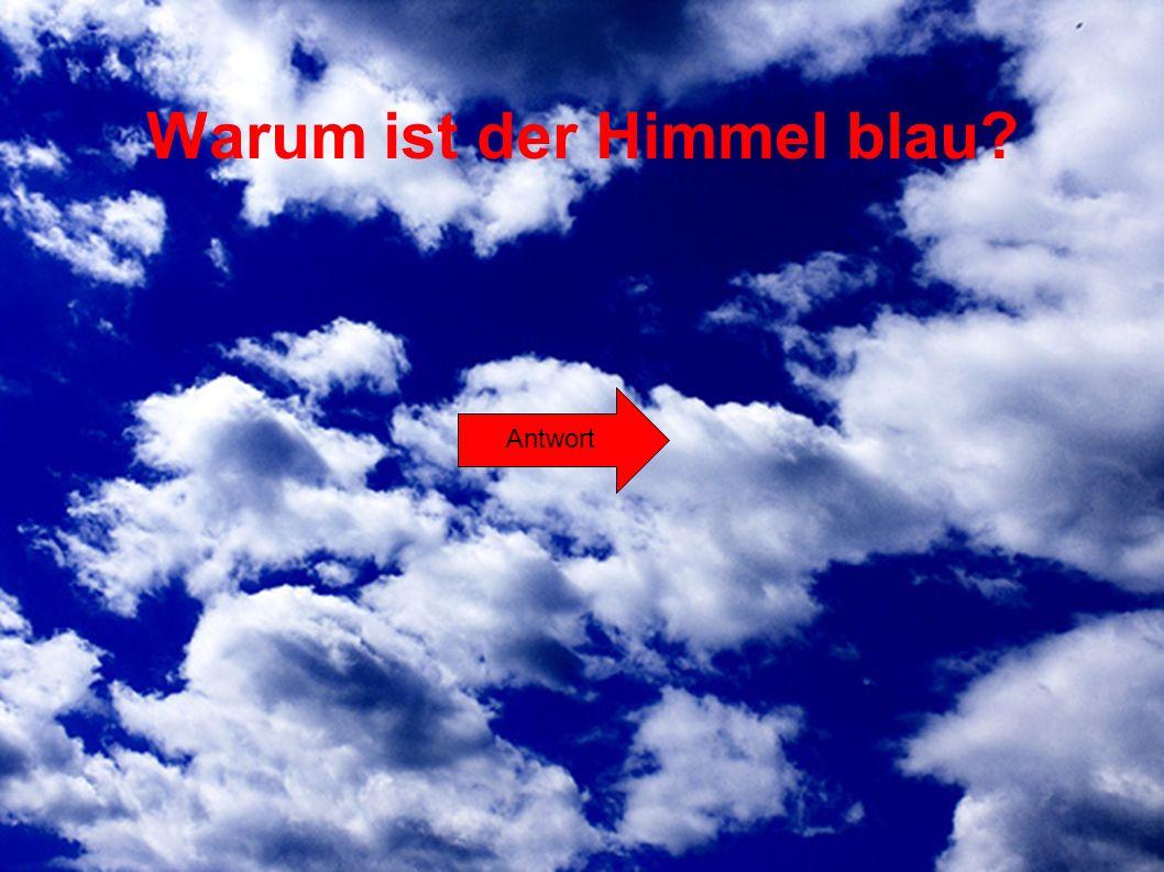Warum ist der Himmel blau? Antwort