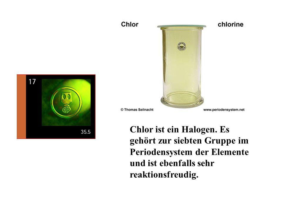 Chlor ist ein Halogen.