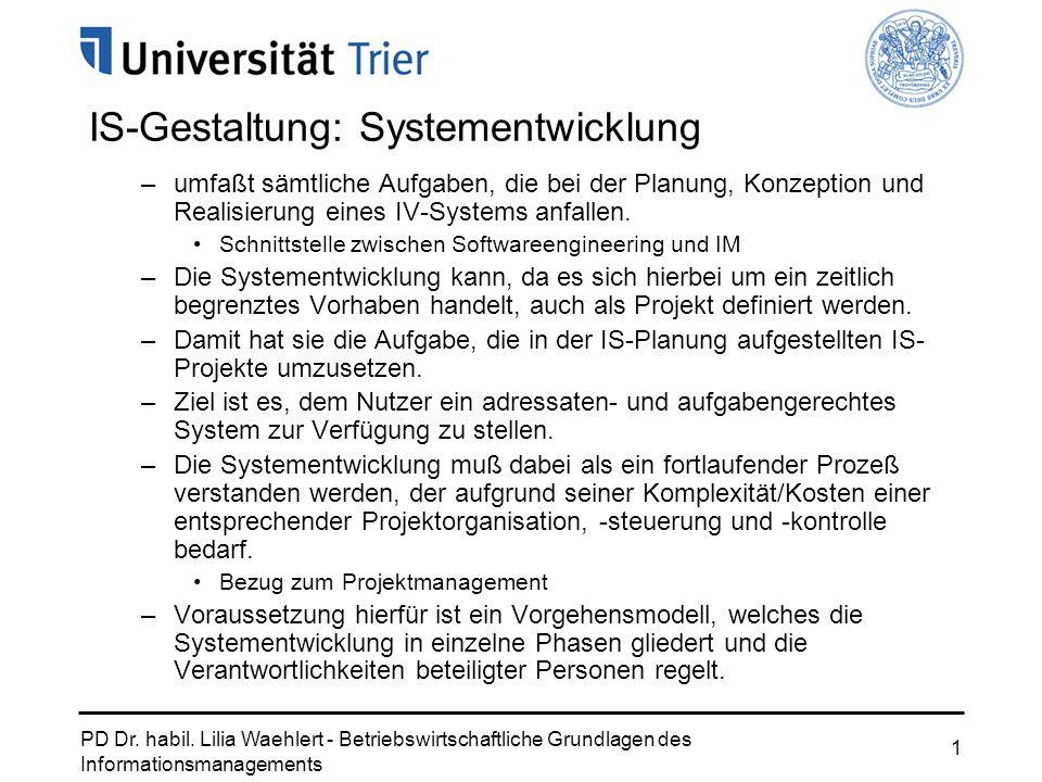 PD Dr. habil. Lilia Waehlert - Betriebswirtschaftliche Grundlagen des Informationsmanagements 1 –umfaßt sämtliche Aufgaben, die bei der Planung, Konze