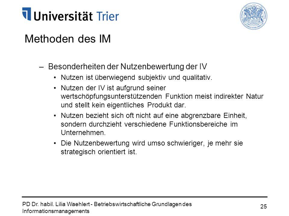 PD Dr. habil. Lilia Waehlert - Betriebswirtschaftliche Grundlagen des Informationsmanagements 25 Methoden des IM –Besonderheiten der Nutzenbewertung d