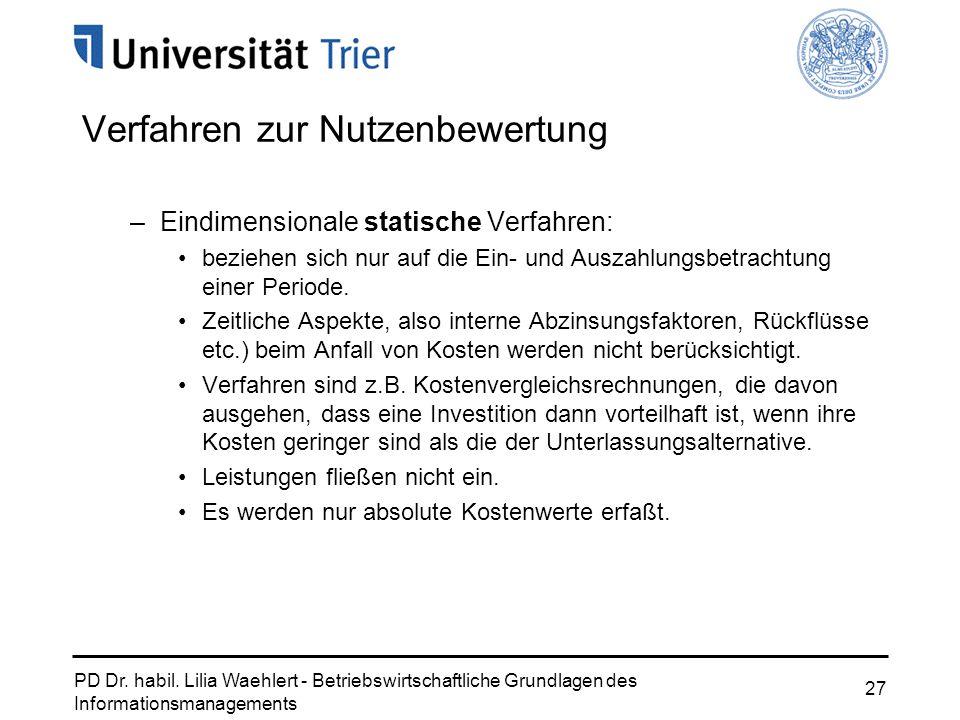 PD Dr. habil. Lilia Waehlert - Betriebswirtschaftliche Grundlagen des Informationsmanagements 27 Verfahren zur Nutzenbewertung –Eindimensionale statis