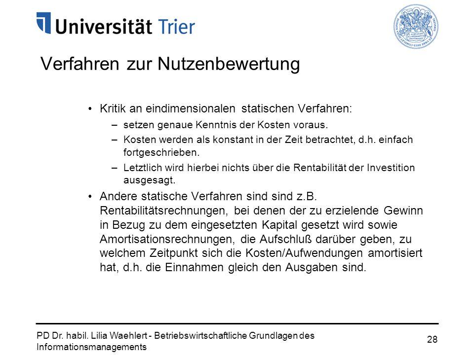 PD Dr. habil. Lilia Waehlert - Betriebswirtschaftliche Grundlagen des Informationsmanagements 28 Verfahren zur Nutzenbewertung Kritik an eindimensiona
