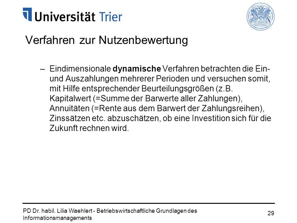 PD Dr. habil. Lilia Waehlert - Betriebswirtschaftliche Grundlagen des Informationsmanagements 29 –Eindimensionale dynamische Verfahren betrachten die