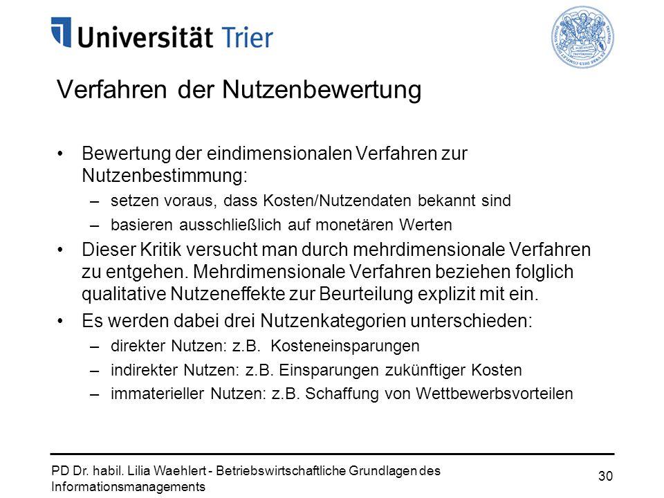 PD Dr. habil. Lilia Waehlert - Betriebswirtschaftliche Grundlagen des Informationsmanagements 30 Verfahren der Nutzenbewertung Bewertung der eindimens