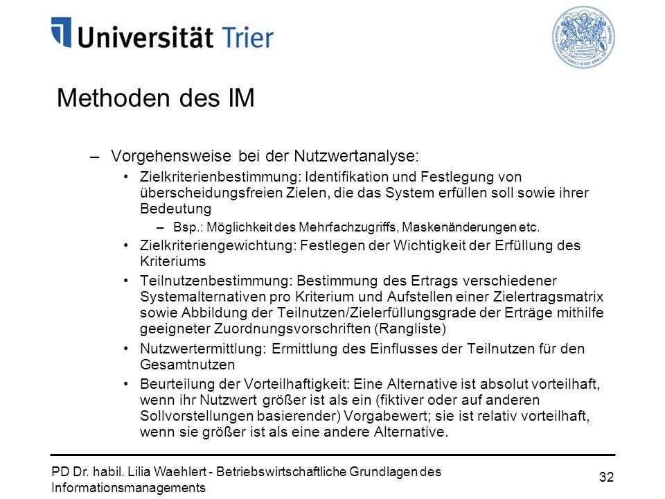 PD Dr. habil. Lilia Waehlert - Betriebswirtschaftliche Grundlagen des Informationsmanagements 32 Methoden des IM –Vorgehensweise bei der Nutzwertanaly