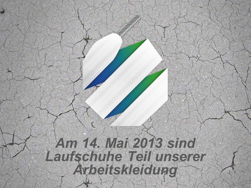 Am 14. Mai 2013 sind Laufschuhe Teil unserer Arbeitskleidung