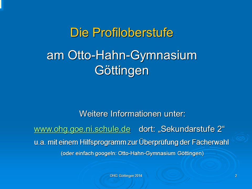 OHG Göttingen 20141 Herzlich willkommen zur Informationsveranstaltung für die 10.Klassen.