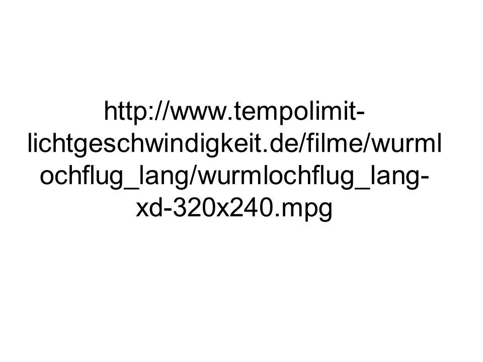 http://www.tempolimit- lichtgeschwindigkeit.de/filme/wurml ochflug_lang/wurmlochflug_lang- xd-320x240.mpg